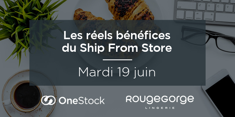 Conférence Ship from Store RougeGorge Onestock
